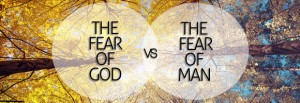 2014_03_16-PM-The-Fear-of-God-vs-The-Fear-of-Man-580x200